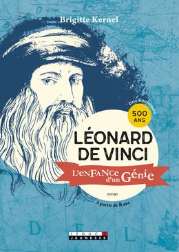 Léonard de Vinci - Brigitte Kernel - Éditions Leduc Jeunesse