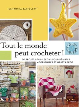 Tout le monde peut crocheter - Samantha Bartoletti - Éditions L'Inédite