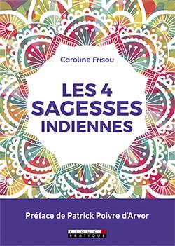 Les 4 sagesses indiennes - Caroline Frisou - Éditions Leduc