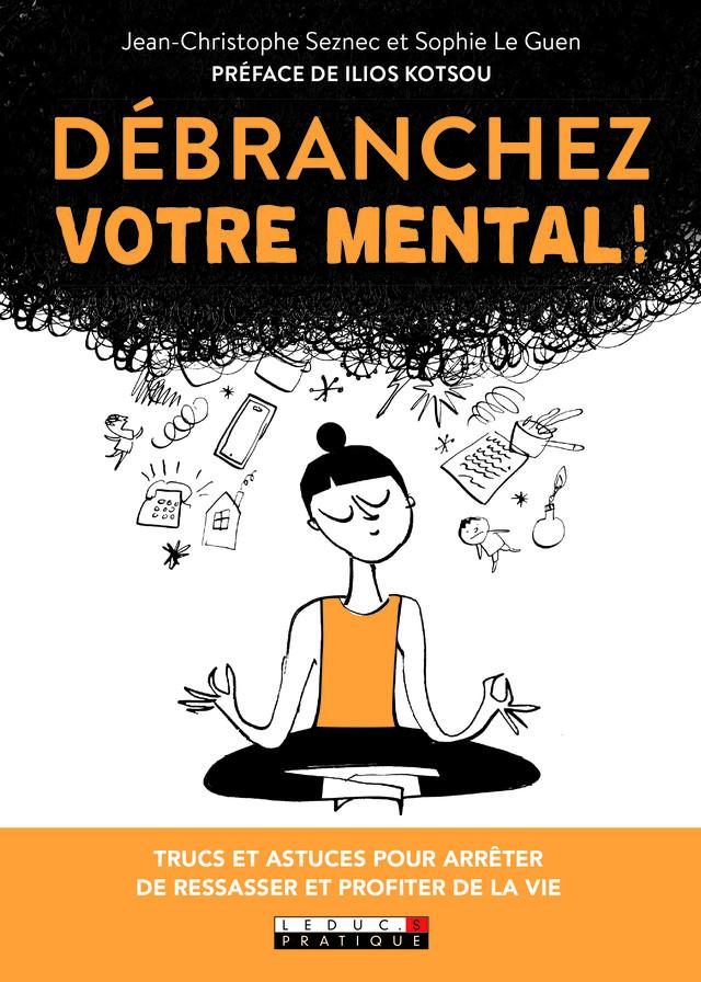 Stop aux ruminations - Jean-Christophe Seznec, Sophie Le Guen - Éditions Leduc