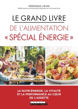 Le grand livre de l'alimentation énergétique - Véronique Liesse - Éditions Leduc Pratique