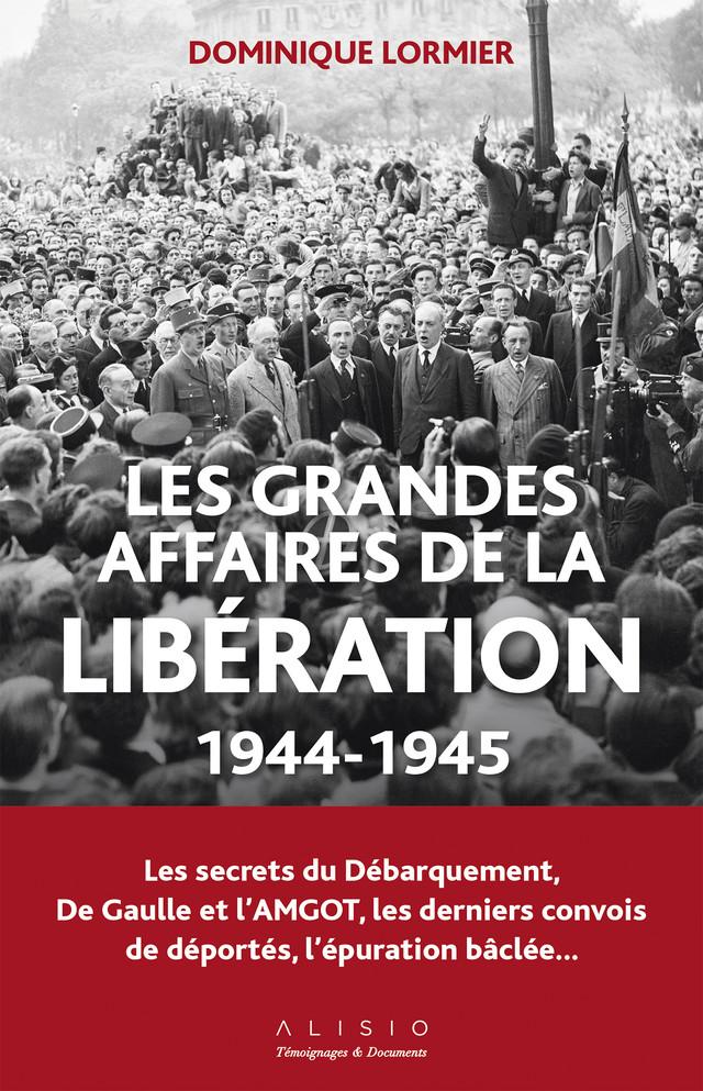 Les grandes affaires de la libération 1944-1945 - Dominique Lormier - Éditions Alisio