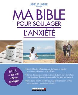 Ma bible pour soulager l'anxiété - Amélia Lobbé - Éditions Leduc