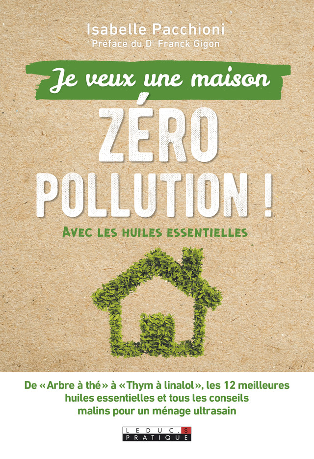 Le guide pratique antipollution pour une maison propre et saine - Isabelle Pacchioni - Éditions Leduc