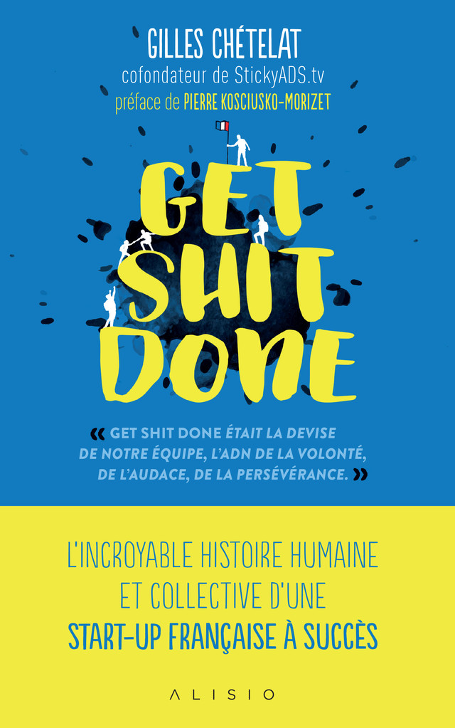 Get Shit Done - Gilles  Chételat - Éditions Alisio