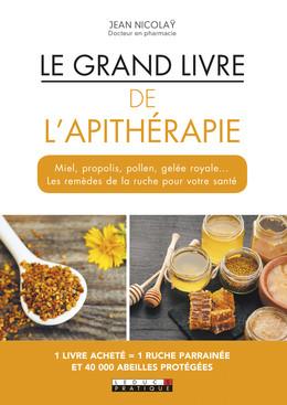 Le grand livre de l'apithérapie - Alix Lefief-Delcourt, Jean  Nicolaÿ - Éditions Leduc