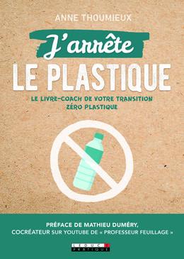 J'arrête le plastique - Anne Thoumieux - Éditions Leduc Pratique