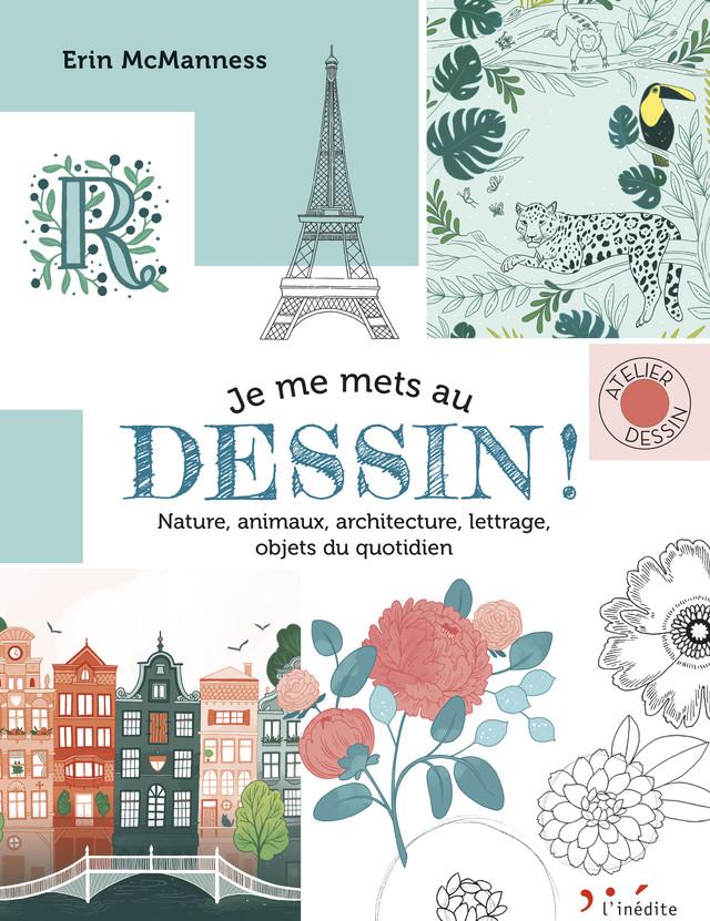 Je me mets au dessin ! - Erin McManness - Éditions L'Inédite