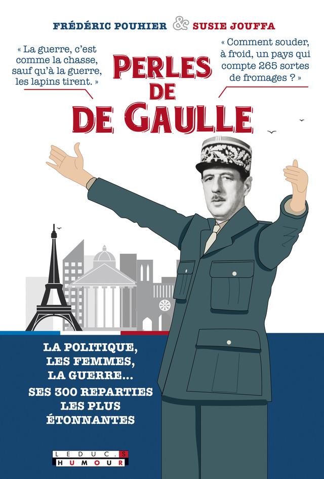 Perles du Général de Gaulle - Susie Jouffa, Frédéric Pouhier - Éditions Leduc Pratique