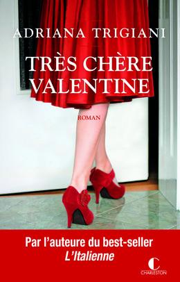 Très chère Valentine - Adriana Trigiani - Éditions Charleston