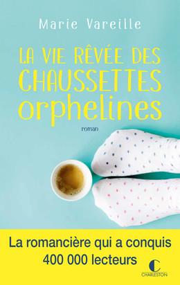La vie rêvée des chaussettes orphelines - Marie Vareille - Éditions Charleston