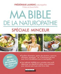 Ma bible de la naturopathie spéciale minceur - Frédérique Laurent - Éditions Leduc