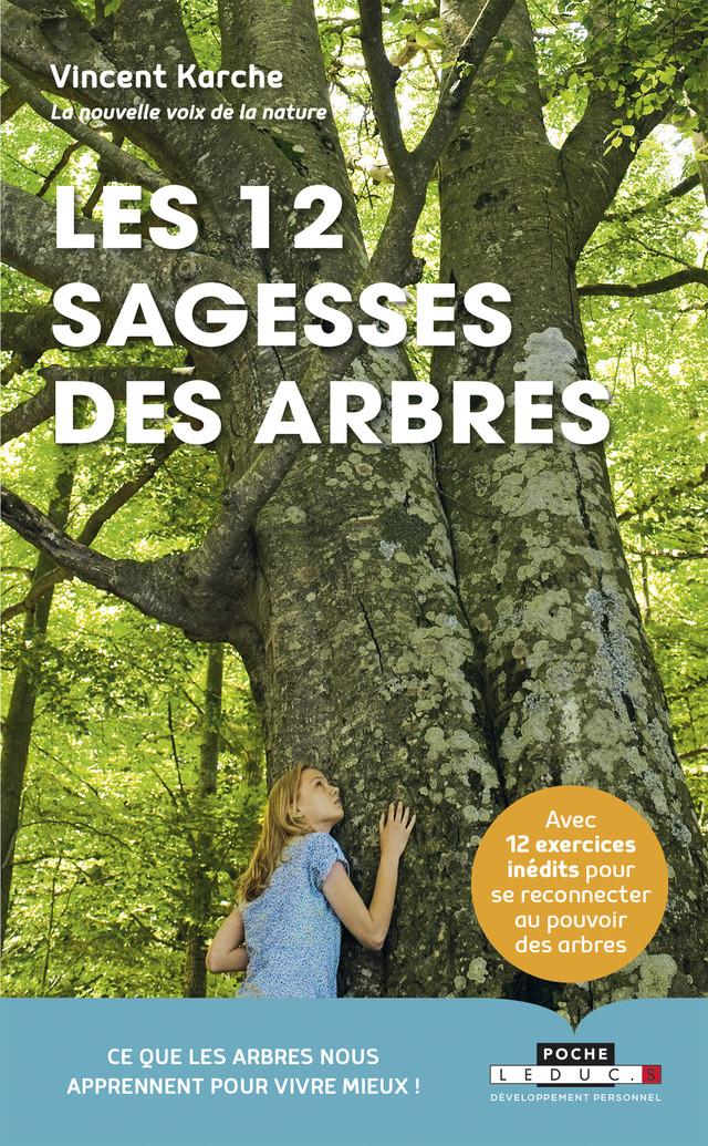 Les 12 sagesses des arbres - Vincent Karche - Éditions Leduc Pratique