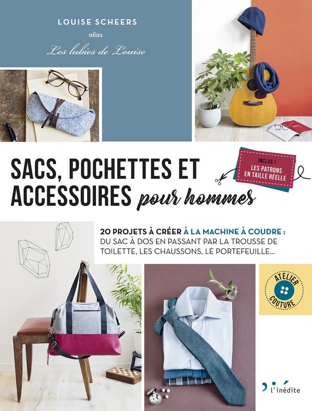 Sacs et accessoires couture pour homme - Louise Scheers - Éditions L'Inédite