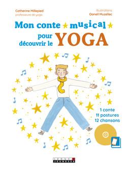 Mon conte musical pour découvrir le yoga - Catherine Millepied-Flori - Éditions Leduc Jeunesse