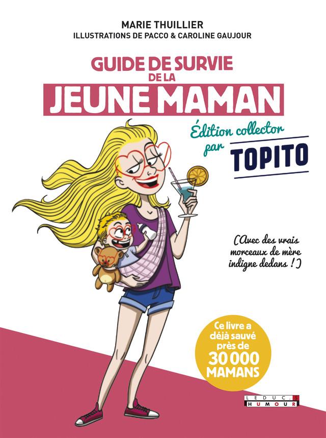 Guide de survie de la jeune maman édition augmentée - Marie Thuillier - Éditions Leduc
