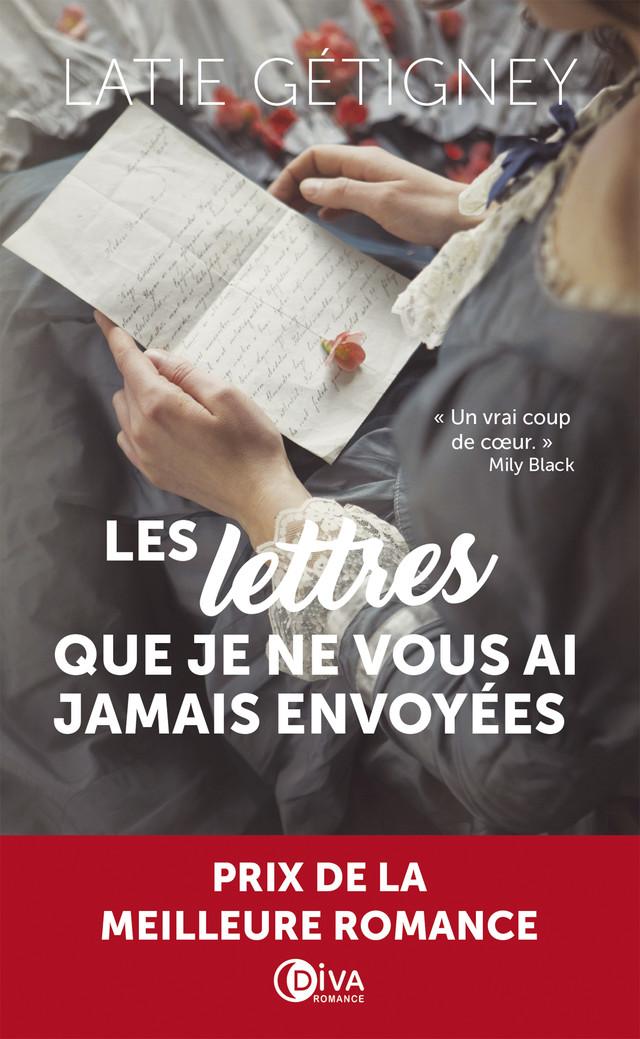 Les lettres que je ne vous ai jamais envoyées  - Latie Gétigney - Éditions Diva Romance