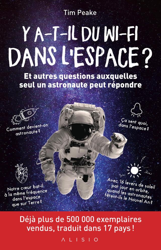 Y a-t-il du wi-fi dans l'espace ? - Tim Peake - Éditions Alisio
