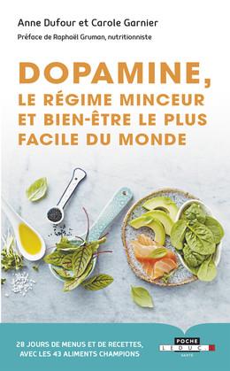 Dopamine, le régime minceur et bien-être le plus facile du monde - Carole Garnier, Anne Dufour - Éditions Leduc Pratique
