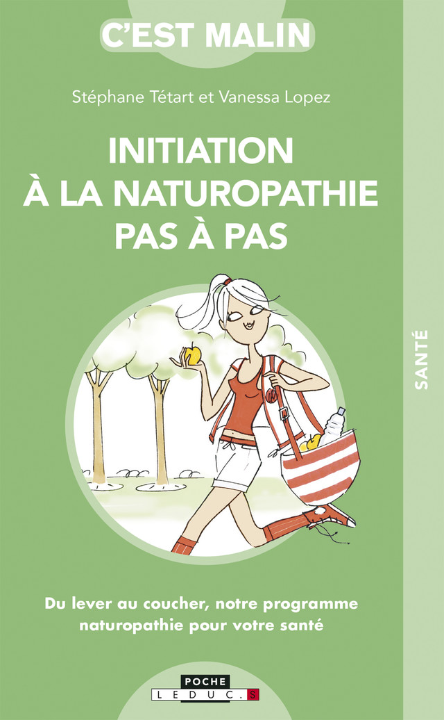 Initiation à la naturopathie pas à pas, c'est malin  - Stéphane Tétart, Vanessa Lopez - Éditions Leduc