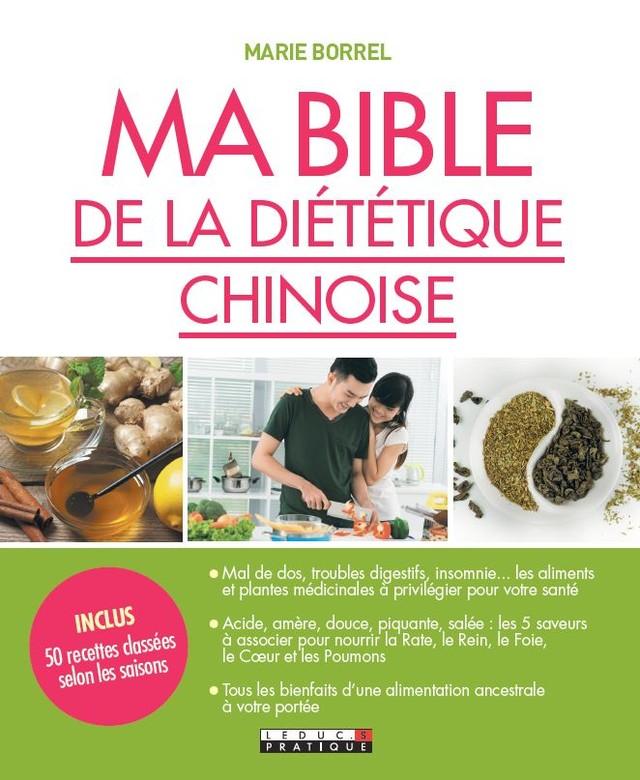 Ma bible de la diététique chinoise - Marie Borrel - Éditions Leduc