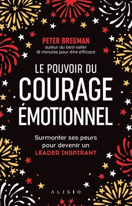 Le Pouvoir du courage émotionnel - Peter Bregman - Éditions Alisio
