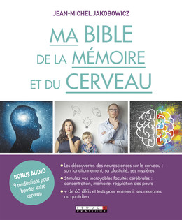 Ma bible de la mémoire et du cerveau - Jean-Michel Jakobowicz - Éditions Leduc