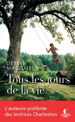Tous les jours de la vie - Debbie Macomber - Éditions Charleston