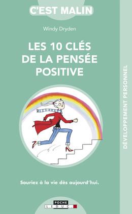 Les 10 clés de la pensée positive, c'est malin - Windy Dryden - Éditions Leduc Pratique