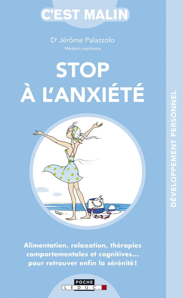 Stop à l'anxiété, c'est malin - Dr Jérôme Palazzolo - Éditions Leduc