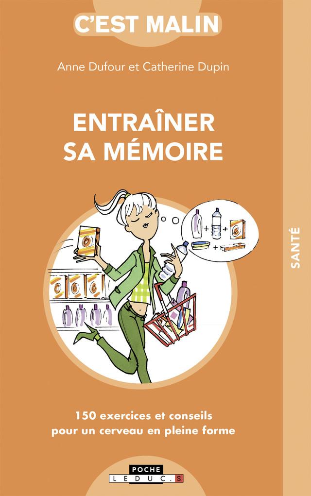 Entraîner sa mémoire, c'est malin - Catherine Dupin, Anne Dufour - Éditions Leduc Pratique