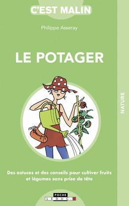 Le potager malin - Philippe Asseray - Éditions Leduc