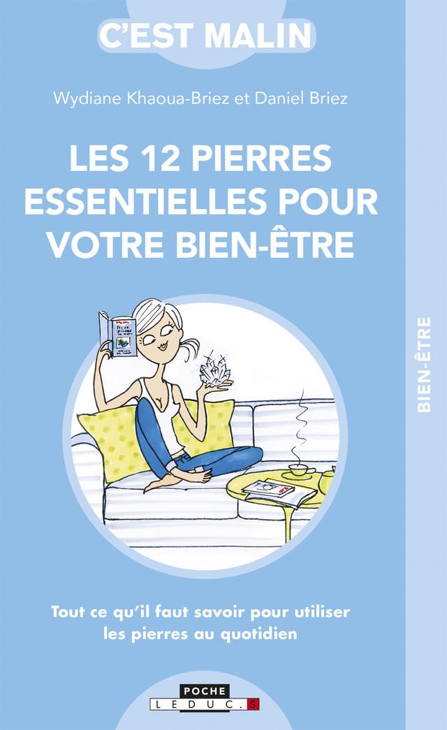 Les 12 pierres essentielles de votre bien-être, c'est malin - Wydiane Khaoua, Daniel Briez - Éditions Leduc