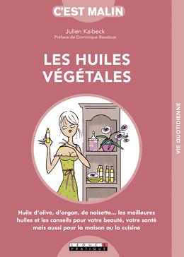 Les huiles végétales, c'est malin - Julien Kaibeck - Éditions Leduc Pratique