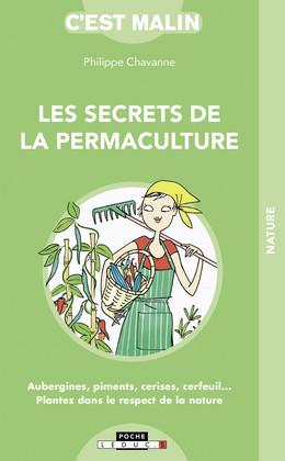 Les secrets de la permaculture, c'est malin  - Philippe Chavanne - Éditions Leduc