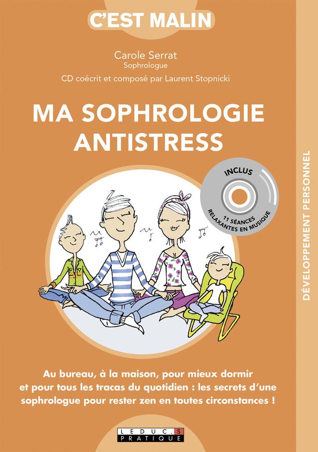 Ma sophrologie antistress, c'est malin - Carole Serrat - Éditions Leduc Pratique