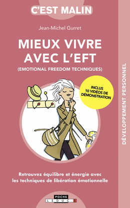 Mieux vivre avec l'EFT, c'est malin  - Jean-Michel Gurret - Éditions Leduc Pratique