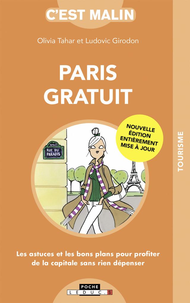 Paris gratuit, c'est malin - Ludovic Girodon, Olivia Tahar - Éditions Leduc