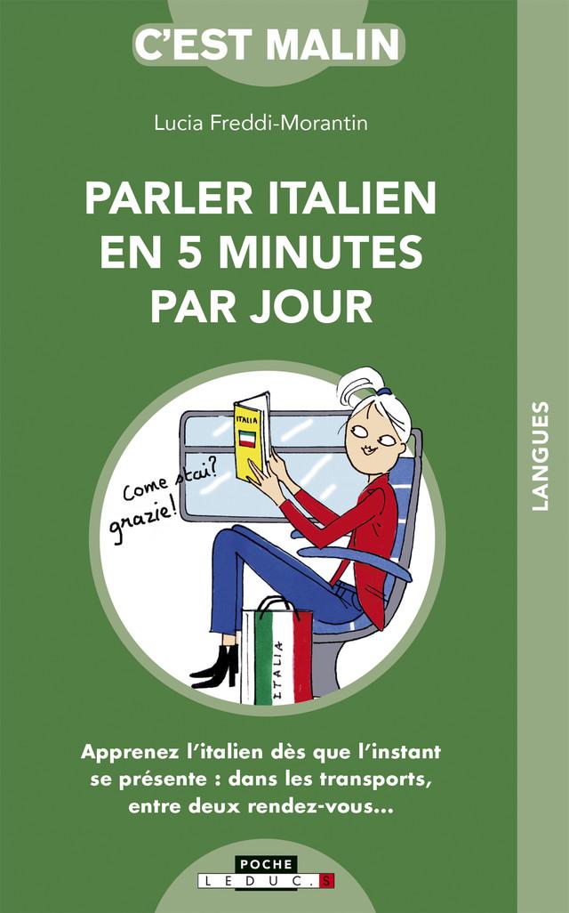 L'italien en 5 minutes par jour, c'est malin - Lucia Freddi Morantin - Éditions Leduc