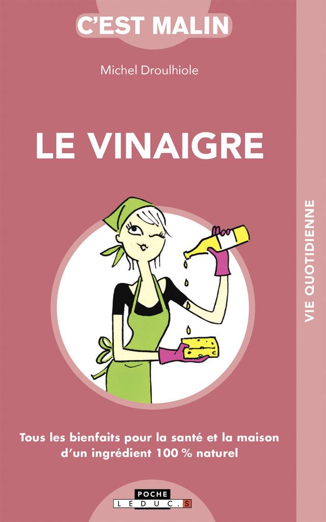 Le vinaigre malin - Michel Droulhiole - Éditions Leduc