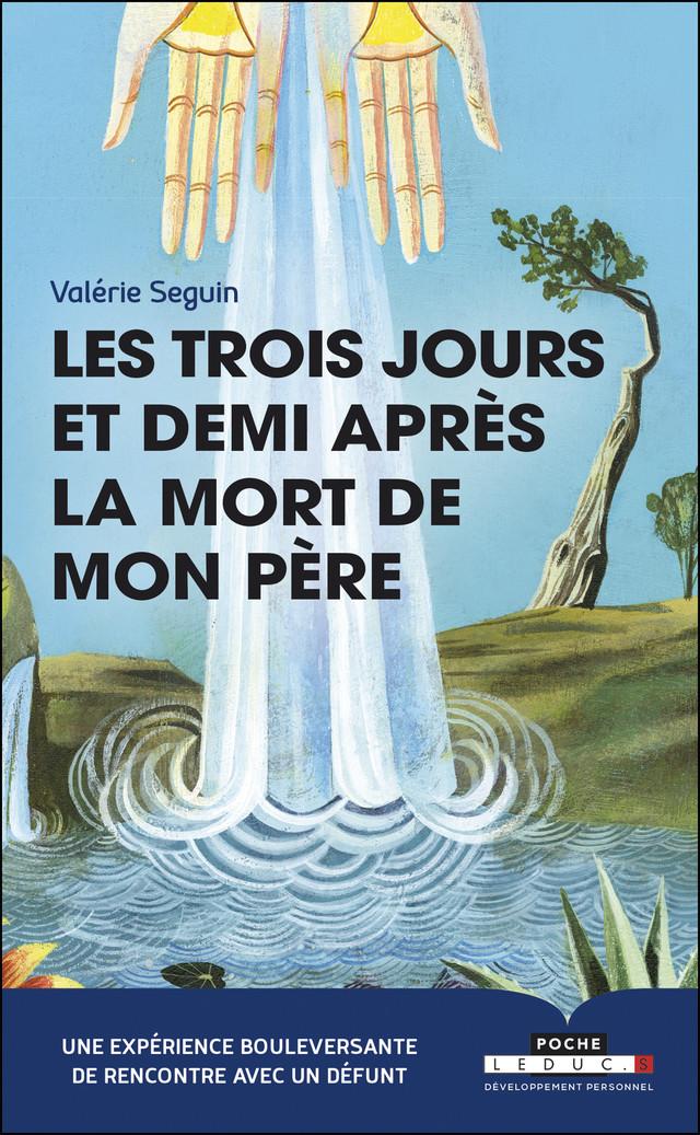 Les trois jours et demi après la mort de mon père - Valérie Seguin - Éditions Leduc Pratique