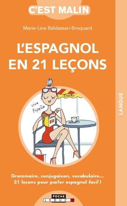L'espagnol en 21 leçons, c'est malin - Marie-Line  Broquard-Baldassari - Éditions Leduc