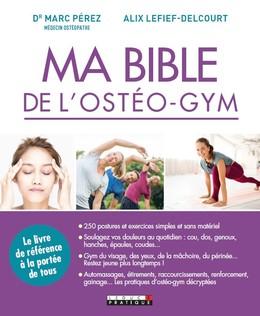 Ma bible de l'ostéo-gym - Marc Pérez, Alix Lefief-Delcourt - Éditions Leduc