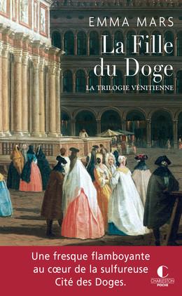 La fille du Doge  - Une saga vénitienne - Tome 2 - Emma Mars - Éditions Charleston