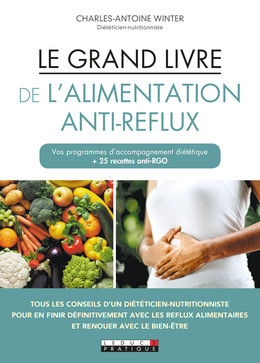 Le grand livre de l'alimentation anti-reflux - Charles-Antoine  Winter - Leduc.s Pratique