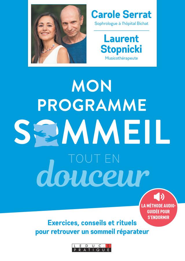 Mon programme sommeil tout en douceur - Carole Serrat, Laurent Stopnicki - Éditions Leduc Pratique