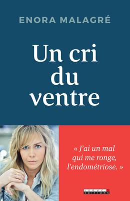 Un cri du ventre - Enora  Malagré - Éditions Leduc