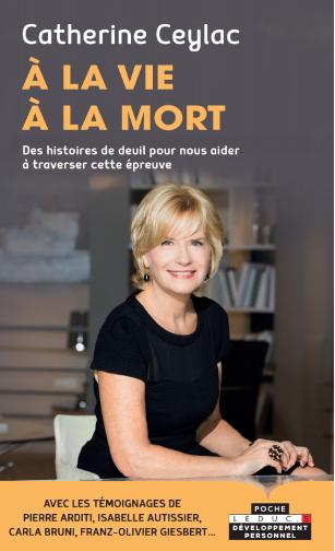 À la vie, à la mort  - Catherine Ceylac - Éditions Leduc