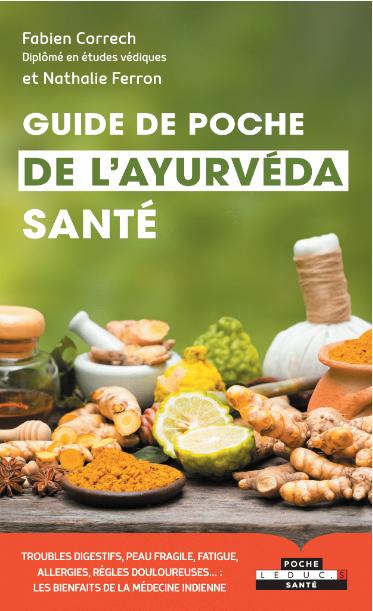 Guide de poche de l'ayurveda santé - Fabien Correch, Nathalie Ferron - Éditions Leduc