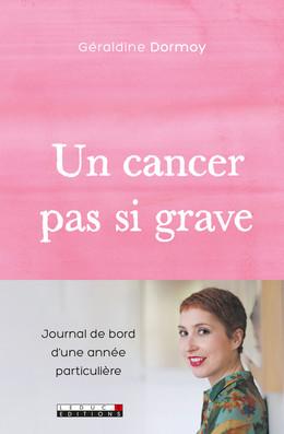 Un cancer pas si grave - Géraldine Dormoy - Éditions Leduc